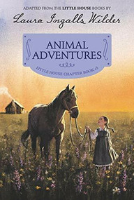 Animal Adventures (Reillustrated Edition) by Laura Ingalls Wilder, 9780062377128