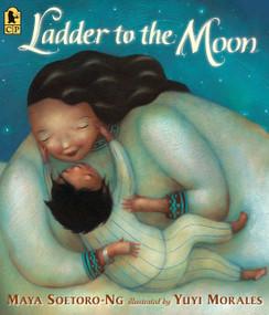 Ladder to the Moon - 9780763693435 by Maya Soetoro-Ng, Yuyi Morales, 9780763693435