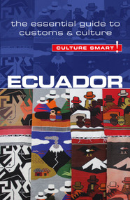 Ecuador - Culture Smart! (The Essential Guide to Customs & Culture) by Russell Maddicks, Culture Smart!, 9781857336832