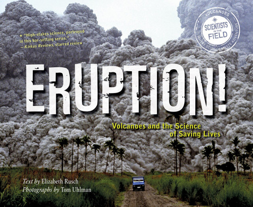 Eruption! (Volcanoes and the Science of Saving Lives) - 9780544932456 by Elizabeth Rusch, Tom Uhlman, 9780544932456