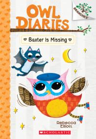 Baxter is Missing: A Branches Book (Owl Diaries #6) - 9781338042849 by Rebecca Elliott, Rebecca Elliott, 9781338042849