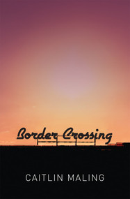Border Crossing - 9781925164367 by Caitlin Maling, 9781925164367