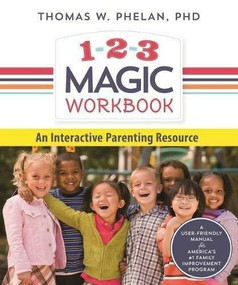1-2-3 Magic Workbook (An Interactive Parenting Resource) by Thomas Phelan, Tracy M. Lee, 9781492647898