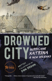 Drowned City (Hurricane Katrina and New Orleans) - 9780544586178 by Don Brown, 9780544586178