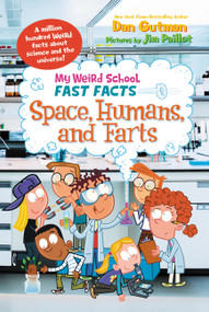 My Weird School Fast Facts: Space, Humans, and Farts by Dan Gutman, Jim Paillot, 9780062306265