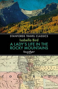 A Lady's Life in the Rocky Mountains - 9781912081004 by Isabella Bird, 9781912081004