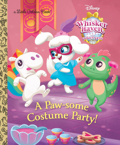 A Paw-some Costume Party! (Disney Palace Pets Whisker Haven Tales) by RH Disney, Julia Lundman, 9780736437233