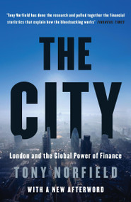 The City (London and the Global Power of Finance) - 9781784785024 by Tony Norfield, 9781784785024