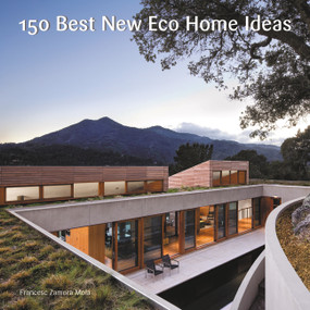 150 Best New Eco Home Ideas by , 9780062569097