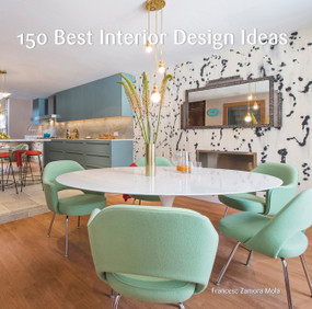 150 Best Interior Design Ideas by Francesc Zamora, 9780062569127