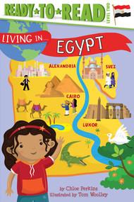 Living in . . . Egypt by Chloe Perkins, Tom Woolley, 9781481497138