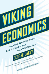 Viking Economics (How the Scandinavians Got It Right-and How We Can, Too) - 9781612196213 by George Lakey, 9781612196213