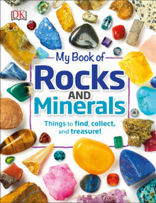 My Book of Rocks and Minerals (Things to Find, Collect, and Treasure) by Devin Dennie, 9781465461902