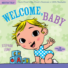 Indestructibles: Welcome, Baby (Chew Proof · Rip Proof · Nontoxic · 100% Washable (Book for Babies, Newborn Books, Safe to Chew)) by Stephan Lomp, Amy Pixton, 9781523501236