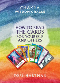 How to Read the Cards for Yourself and Others (Chakra Wisdom Oracle) by Tori Hartman, 9781780289151