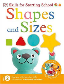 Skills for Starting School Shapes and Sizes by DK, 9781465460134