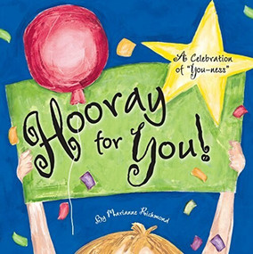 "Hooray for You! (A Celebration of ""You-ness"") by Marianne Richmond, 9781492615552"