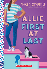 Allie, First at Last: A Wish Novel (A Wish Novel) by Angela Cervantes, 9780545812689