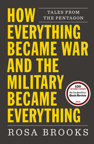 How Everything Became War and the Military Became Everything (Tales from the Pentagon) - 9781476777870 by Rosa Brooks, 9781476777870
