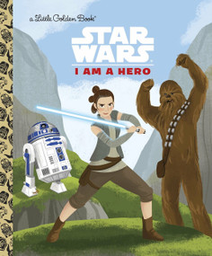 I Am a Hero (Star Wars) by Golden Books, Golden Books, 9780736435871