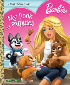 Barbie: My Book of Puppies (Barbie) by Golden Books, 9781524715083