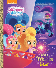 Catch a Wishing Star (Shimmer and Shine) by Tex Huntley, Cartobaleno, 9781524716677