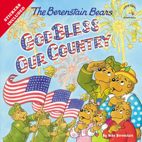 The Berenstain Bears God Bless Our Country by Mike Berenstain, 9780310734857