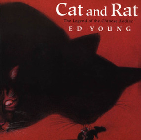 Cat and Rat (The Legend of the Chinese Zodiac) by Ed Young, Ed Young, 9780805060492