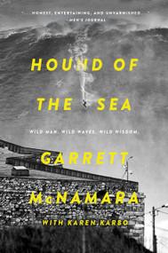 Hound of the Sea (Wild Man. Wild Waves. Wild Wisdom.) by Garrett McNamara, Karen Karbo, 9780062343604