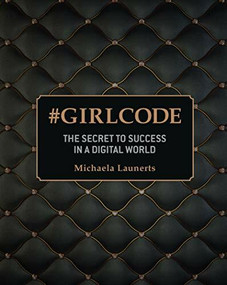 #GirlCode (The Secret to Success in a Digital World) by Michaela Launerts, 9781742570143
