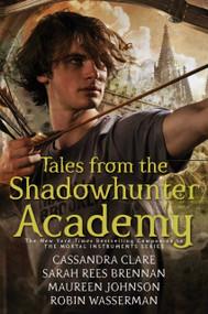 Tales from the Shadowhunter Academy - 9781481443265 by Cassandra Clare, Sarah Rees Brennan, Maureen Johnson, Robin Wasserman, 9781481443265