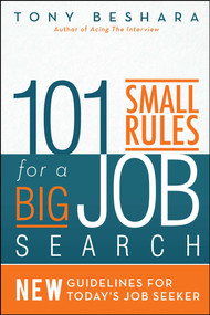 101 Small Rules for a Big Job Search (New Guidelines for Today's Job Seeker) by Tony  Beshara, 9781682613689