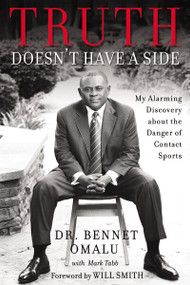 Truth Doesn't Have a Side (My Alarming Discovery about the Danger of Contact Sports) by Bennet Omalu, Mark Tabb, 9780310351962