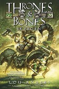 Skyborn by Lou Anders, 9780385390439