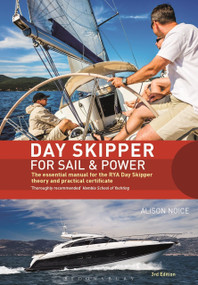 Day Skipper for Sail and Power (The Essential Manual for the RYA Day Skipper Theory and Practical Certificate 3rd edition) by Alison Noice, 9781472944818