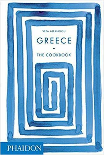 Greece: The Cookbook by Vefa Alexiadou, 9780714873800