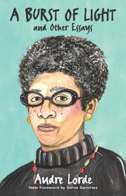 A Burst of Light (and Other Essays) by Audre Lorde, Sonia Sanchez, Jen Keenan, 9780486818993