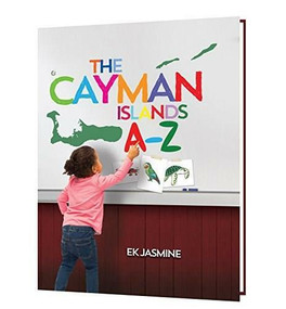 Cayman Islands A-Z (H is for Heritage) by EK Jasmine, 9780997710441