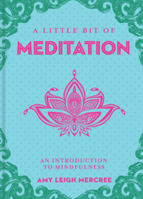 A Little Bit of Meditation (An Introduction to Mindfulness) by Amy Leigh Mercree, 9781454926894