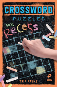 Crossword Puzzles for Recess by Trip Payne, 9781454927440
