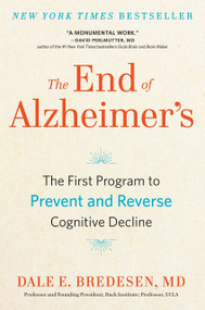 The End of Alzheimer's (The First Program to Prevent and Reverse Cognitive Decline) by Dale Bredesen, 9780735216204