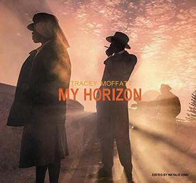 Tracey Moffatt: My Horizon by Natalie King, 9780500500996