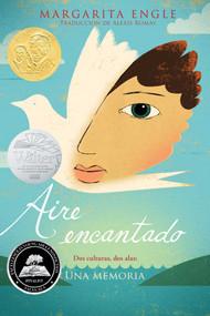 Aire encantado (Enchanted Air) (Dos culturas, dos alas: una memoria) - 9781534404274 by Margarita Engle, Alexis Romay, 9781534404274