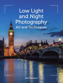 Low Light and Night Photography (Art and Techniques) by Neil Freeman, 9781785002342