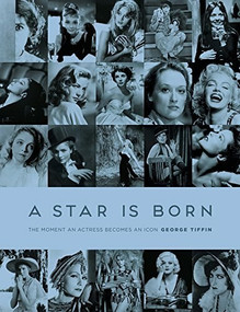 A Star Is Born (The Moment an Actress Becomes an Icon) - 9781784979508 by George Tiffin, 9781784979508