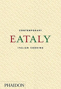 Eataly: Contemporary Italian Cooking by Eataly, 9780714872797