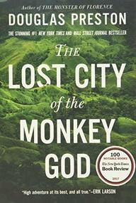 The Lost City of the Monkey God (A True Story) - 9781455540013 by Douglas Preston, 9781455540013