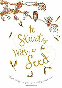 It Starts With a Seed by Laura Knowles, Jennie Webber, 9781910277263