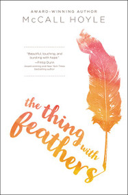 The Thing with Feathers by McCall Hoyle, 9780310758518