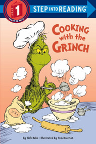 Cooking with the Grinch (Dr. Seuss) by Tish Rabe, Tom Brannon, 9781524714628